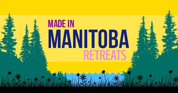 Made in Manitoba Retreats